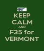 KEEP CALM AND F35 for VERMONT - Personalised Poster A4 size