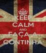 KEEP CALM AND FAÇA A CONTINHA - Personalised Poster A4 size