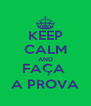 KEEP CALM AND FAÇA  A PROVA - Personalised Poster A4 size