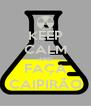 KEEP CALM AND FAÇA CAIPIRÃO - Personalised Poster A4 size