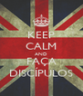 KEEP CALM AND FAÇA DISCÍPULOS - Personalised Poster A4 size