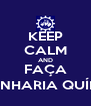 KEEP CALM AND FAÇA ENGENHARIA QUÍMICA - Personalised Poster A4 size
