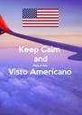 Keep Calm and faça o seu Visto Americano  - Personalised Poster A4 size