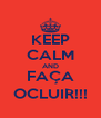 KEEP CALM AND FAÇA OCLUIR!!! - Personalised Poster A4 size