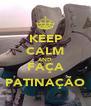 KEEP CALM AND FAÇA PATINAÇÃO - Personalised Poster A4 size