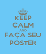 KEEP CALM AND FAÇA SEU POSTER - Personalised Poster A4 size