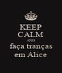 KEEP CALM AND faça tranças em Alice - Personalised Poster A4 size