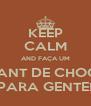 KEEP CALM AND FAÇA UM CROISSANT DE CHOCOLATE PARA GENTE! - Personalised Poster A4 size