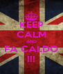 KEEP CALM AND FA CALDO !!! - Personalised Poster A4 size