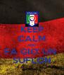 KEEP CALM AND FA GIO' UN  SUFLON - Personalised Poster A4 size