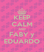 KEEP CALM AND FABY y EDUARDO - Personalised Poster A4 size