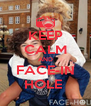 KEEP CALM AND FACE-IN HOLE  - Personalised Poster A4 size