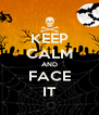 KEEP CALM AND FACE IT - Personalised Poster A4 size