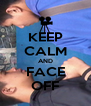 KEEP CALM AND FACE OFF - Personalised Poster A4 size
