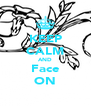 KEEP CALM AND Face ON - Personalised Poster A4 size