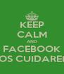 KEEP CALM AND FACEBOOK NOSOTROS NOS CUIDAREMOS DEL PAIS - Personalised Poster A4 size