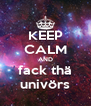 KEEP CALM AND fack thä univörs - Personalised Poster A4 size