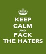 KEEP CALM AND FACK THE HATERS - Personalised Poster A4 size