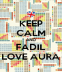 KEEP CALM AND FADIL LOVE AURA - Personalised Poster A4 size