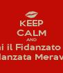 KEEP CALM AND Fai il Fidanzato di una Fidanzata Meravigliosa - Personalised Poster A4 size