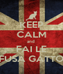 KEEP CALM and  FAI LE FUSA GATTO - Personalised Poster A4 size