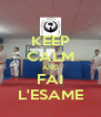 KEEP CALM AND FAI L'ESAME - Personalised Poster A4 size