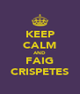 KEEP CALM AND FAIG CRISPETES - Personalised Poster A4 size