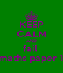 KEEP CALM AND fail  maths paper 1 - Personalised Poster A4 size