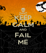 KEEP CALM AND FAIL ME - Personalised Poster A4 size