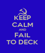 KEEP CALM AND FAIL TO DECK - Personalised Poster A4 size