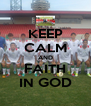 KEEP CALM AND FAITH IN GOD - Personalised Poster A4 size