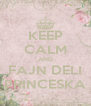 KEEP CALM AND FAJN DELI PRINCESKA - Personalised Poster A4 size