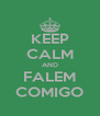 KEEP CALM AND FALEM COMIGO - Personalised Poster A4 size