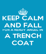KEEP CALM AND FALL FOR A NERDY ANGEL IN A TRENCH COAT - Personalised Poster A4 size