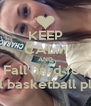 KEEP CALM AND Fall hard for A tall basketball player - Personalised Poster A4 size