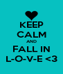 KEEP CALM AND FALL IN L-O-V-E <3 - Personalised Poster A4 size