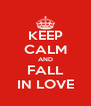 KEEP CALM AND FALL IN LOVE - Personalised Poster A4 size