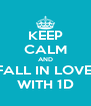 KEEP CALM AND FALL IN LOVE  WITH 1D - Personalised Poster A4 size