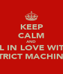 KEEP CALM AND FALL IN LOVE WITH A STRICT MACHINE - Personalised Poster A4 size