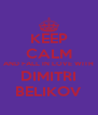 KEEP CALM AND FALL IN LOVE WITH DIMITRI BELIKOV - Personalised Poster A4 size