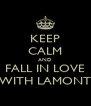 KEEP CALM AND FALL IN LOVE WITH LAMONT - Personalised Poster A4 size