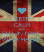 KEEP CALM AND FALL IN LOVE  WITH ME BAE - Personalised Poster A4 size