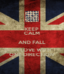 KEEP CALM AND FALL IN LOVE WITH ONE DIRECTION - Personalised Poster A4 size