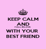 KEEP CALM AND FALL IN LOVE WITH YOUR  BEST FRIEND - Personalised Poster A4 size