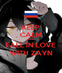KEEP CALM and FALL IN LOVE WITH ZAYN - Personalised Poster A4 size