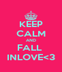 KEEP CALM AND FALL  INLOVE<3 - Personalised Poster A4 size