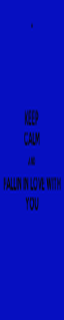 KEEP CALM AND FALLIN IN LOVE WITH YOU - Personalised Poster A4 size