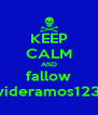 KEEP CALM AND fallow davideramos12345 - Personalised Poster A4 size