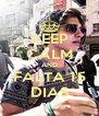 KEEP CALM AND FALTA 15 DIAS - Personalised Poster A4 size