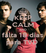 KEEP CALM AND falta 18 dias para TVD  - Personalised Poster A4 size